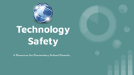 Technology Safety- A Resource for Elementary School Parents