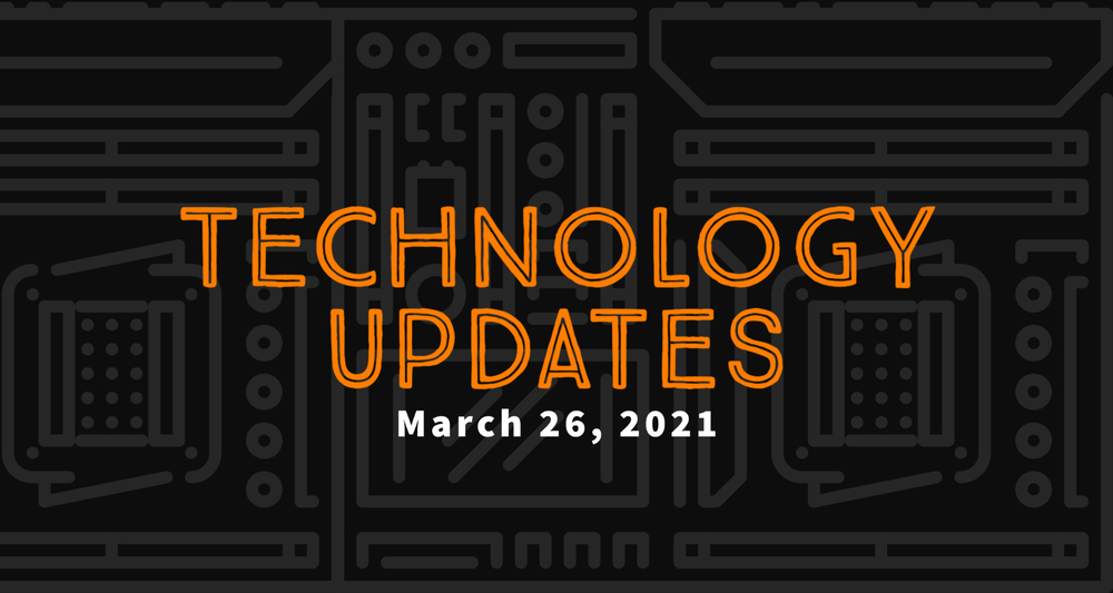 March Technology Updates
